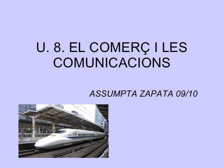 U. 8. EL COMERÇ I LES COMUNICACIONS ASSUMPTA ZAPATA 09/10