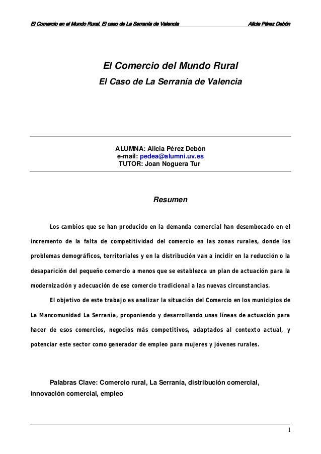 El Comercio en el Mundo Rural. El caso de La Serranía de Valencia Alicia Pérez Debón 1 El Comercio del Mundo Rural El Caso...