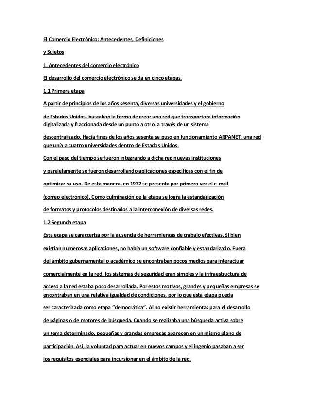 El Comercio Electrónico: Antecedentes, Definicionesy Sujetos1. Antecedentes del comercio electrónicoEl desarrollo del come...