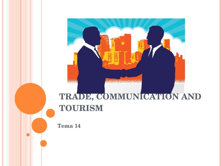 TRADE, COMMUNICATION AND TOURISM  Tema 14
