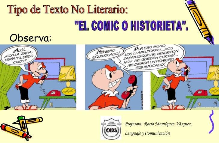 """EL COMIC O HISTORIETA"". Observa: Profesora: Rocío Manríquez Vásquez. Lenguaje y Comunicación. Tipo de Texto No ..."