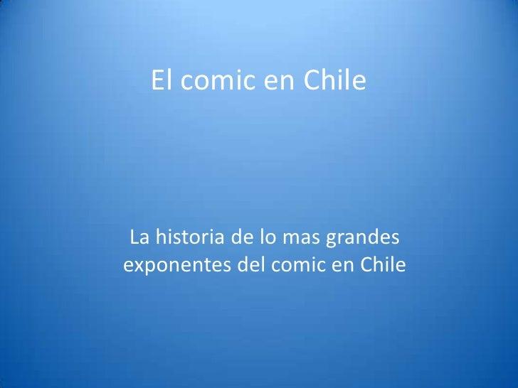 El comic en Chile<br />La historia de lo mas grandes exponentes del comic en Chile<br />