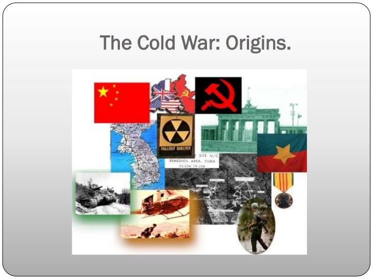 The Outbreak of the Cold War.