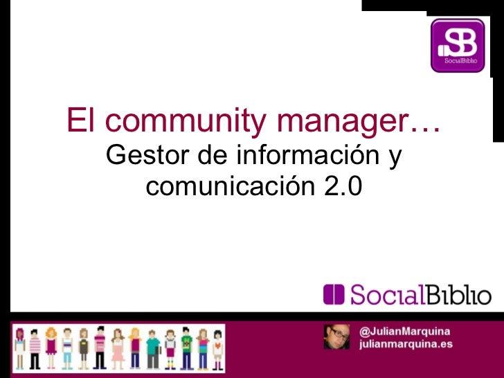El community manager... gestor de información y comunicación 2.0