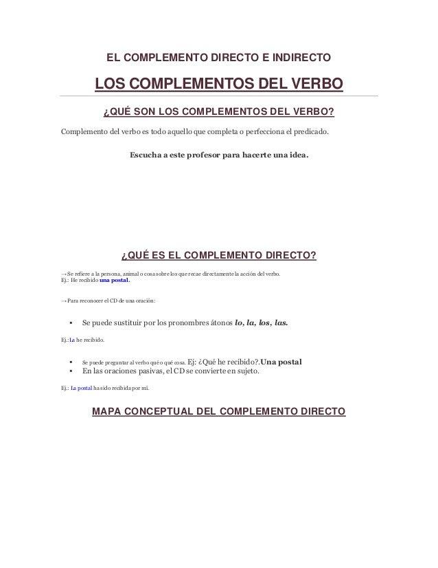 EL COMPLEMENTO DIRECTO E INDIRECTO LOS COMPLEMENTOS DEL VERBO ¿QUÉ SON LOS COMPLEMENTOS DEL VERBO? Complemento del verbo e...