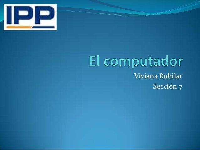Viviana Rubilar      Sección 7