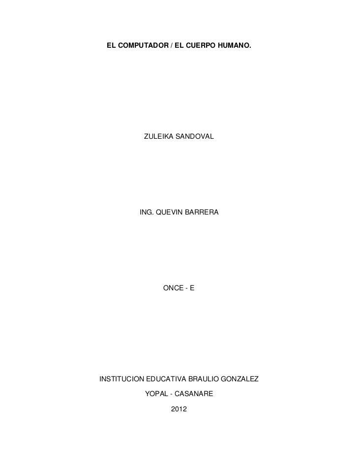EL COMPUTADOR / EL CUERPO HUMANO.          ZULEIKA SANDOVAL         ING. QUEVIN BARRERA               ONCE - EINSTITUCION ...