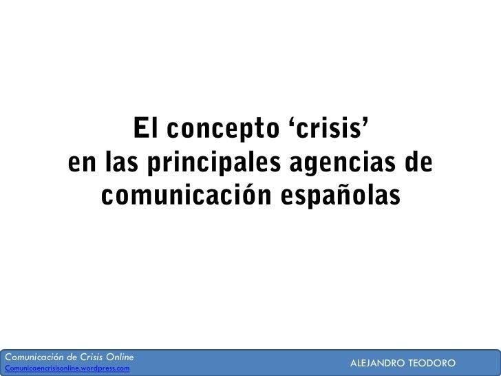 Comunicación de Crisis OnlineComunicaencrisisonline.wordpress.com                                       ALEJANDRO TEODORO