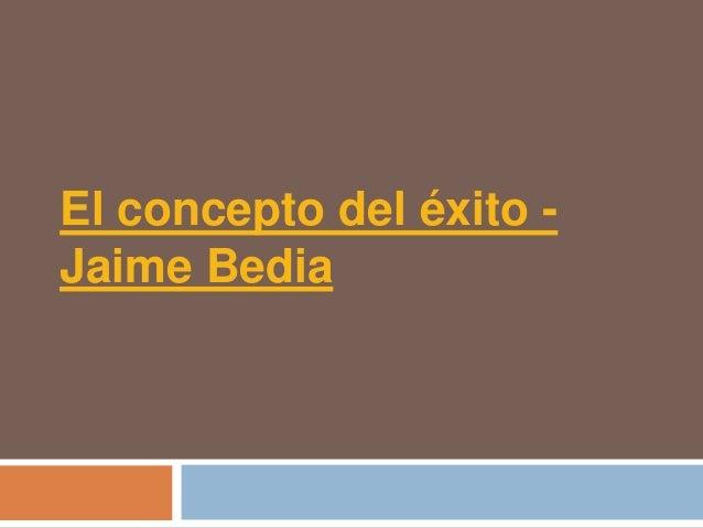El concepto del éxito -Jaime Bedia