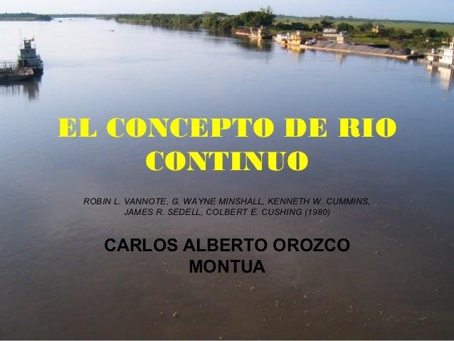 EL CONCEPTO DE RIO     CONTINUO ROBIN L. VANNOTE, G. WAYNE MINSHALL, KENNETH W. CUMMINS,          JAMES R. SEDELL, COLBERT...