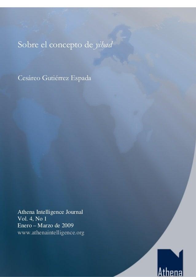 ISSN 1988-5237 Athena Intelligence Journal Vol. 4, No 1, (2009), pp. 189-214 188 Sobre el concepto de yihad Cesáreo Gutiér...