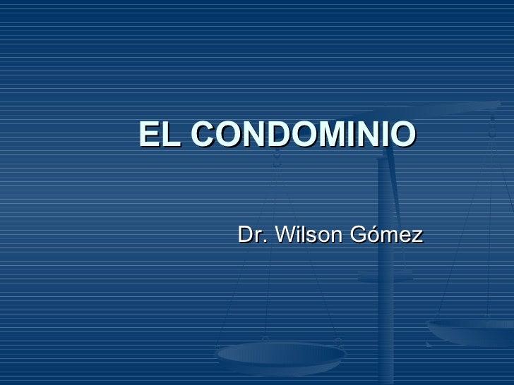 EL CONDOMINIO    Dr. Wilson Gómez