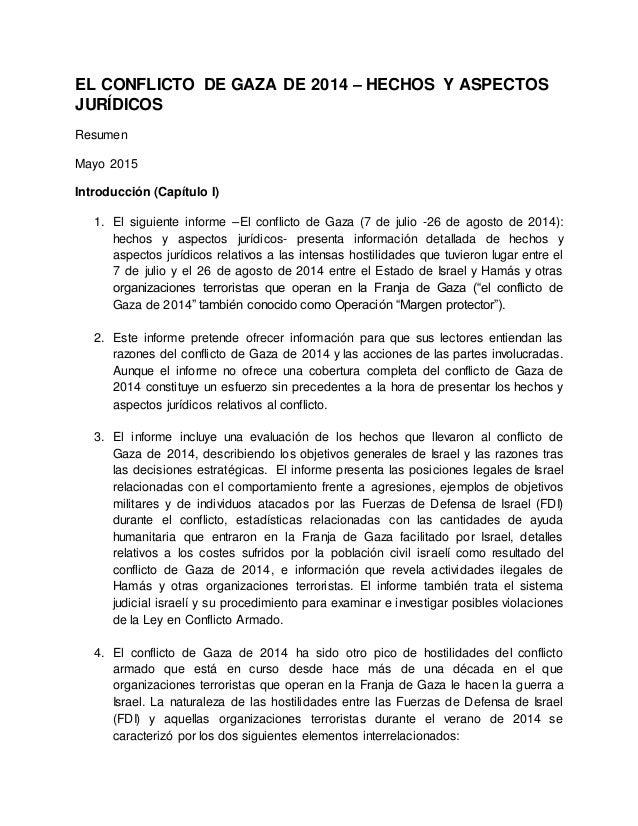 EL CONFLICTO DE GAZA DE 2014 – HECHOS Y ASPECTOS JURÍDICOS Resumen Mayo 2015 Introducción (Capítulo I) 1. El siguiente inf...