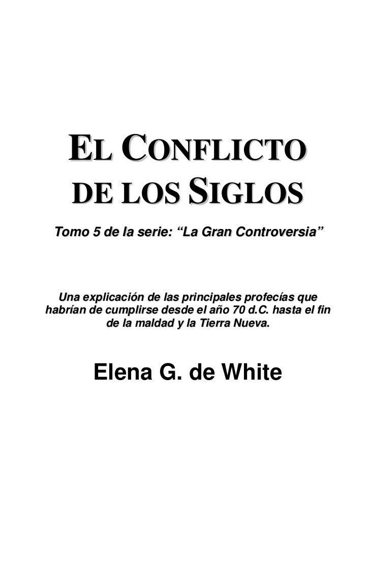 """EL CONFLICTO    DE LOS SIGLOS Tomo 5 de la serie: """"La Gran Controversia""""  Una explicación de las principales profecías que..."""