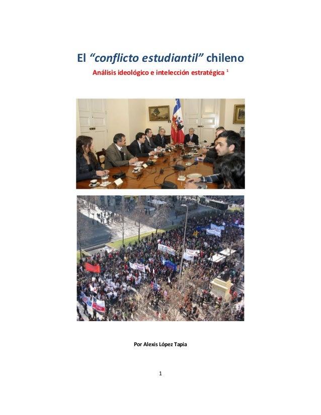 "El ""conflicto estudiantil"" chileno   Análisis ideológico e intelección estratégica 1                 Por Alexis López Tapi..."