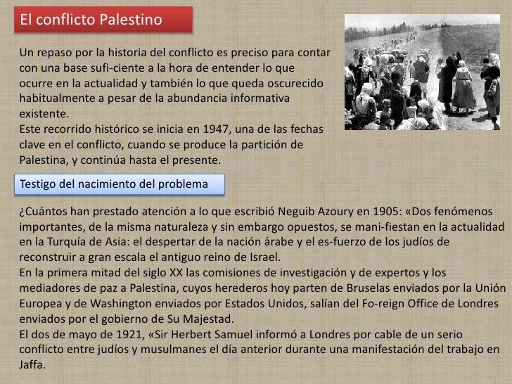 El conflicto Palestino<br />Un repaso por la historia del conflicto es preciso para contar con una base suficiente a la h...