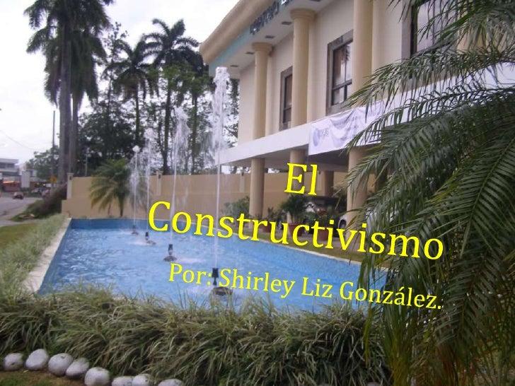 El constructivismo ppt_tecnologia_de_la_informacion_y_comunicacion