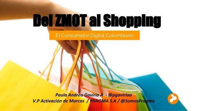 Del ZMOT al Shopping El Consumidor Digital Colombiano