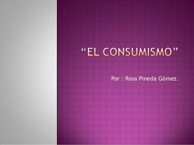 Por : Rosa Pineda Gómez.