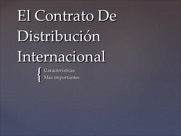 El Contrato De Distribución Internacional Características Mas importantes