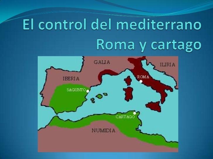 El control del mediterranoRoma y cartago<br />