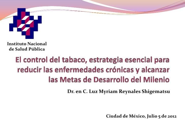 Instituto Nacional de Salud Pública                     Dr. en C. Luz Myriam Reynales Shigematsu                          ...
