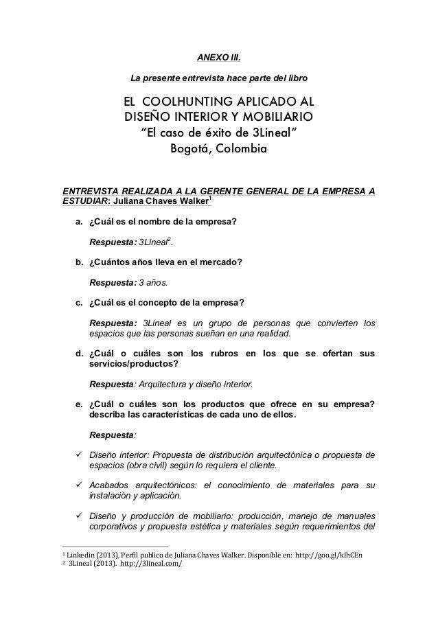 """ANEXO III. La presente entrevista hace parte del libro EL COOLHUNTING APLICADO AL DISEÑO INTERIOR Y MOBILIARIO """"El caso de..."""
