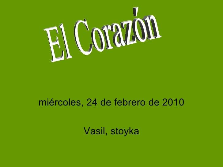 miércoles, 24 de febrero de 2010 Vasil, stoyka El Corazón