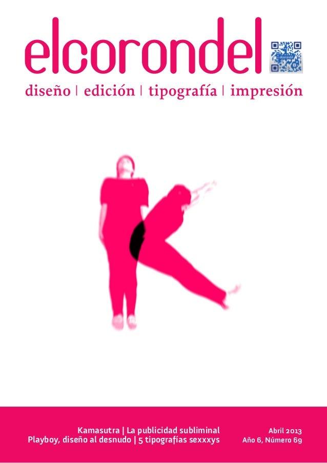 Abril 2013Año 6, Número 69Kamasutra | La publicidad subliminalPlayboy, diseño al desnudo | 5 tipografías sexxxys