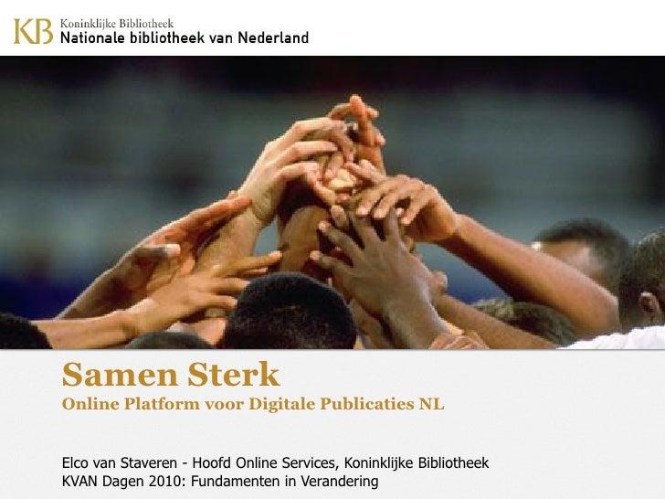 Samen Sterk Online Platform voor Digitale Publicaties NL   Elco van Staveren - Hoofd Online Services, Koninklijke Biblioth...