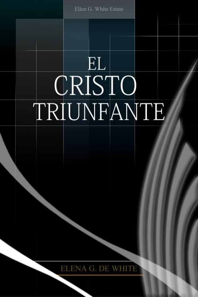 El Cristo Triunfante - Elena G. White