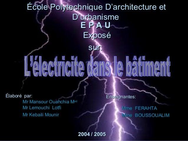 ExposéExposé sur:sur: École Polytechnique D'architecture etÉcole Polytechnique D'architecture et D'urbanismeD'urbanisme E ...