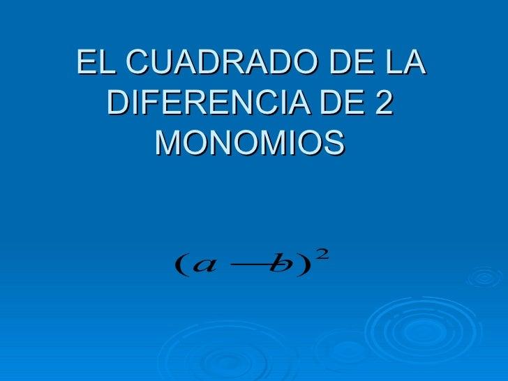 El Cuadrado De La Diferencia De 2 Monomios