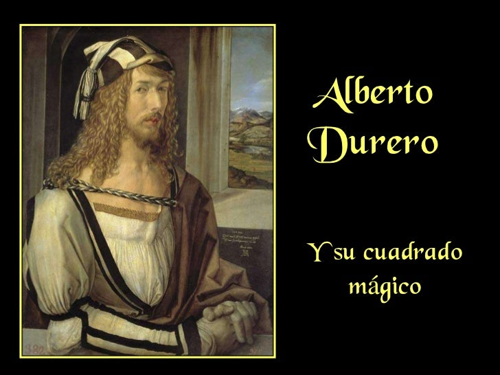AlbertoDureroY su cuadrado   mágico