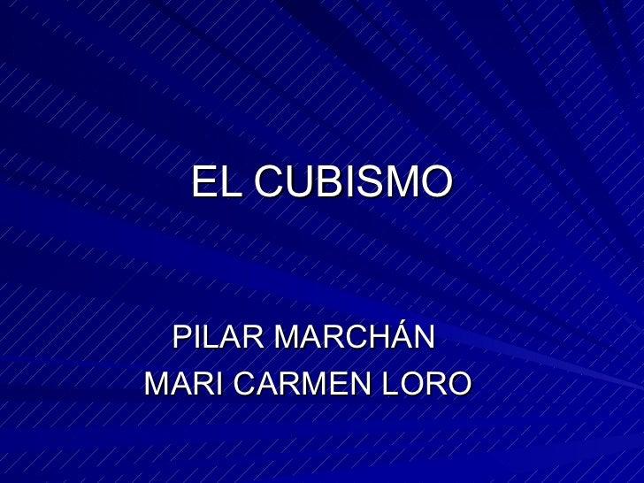EL CUBISMO PILAR MARCHÁN  MARI CARMEN LORO