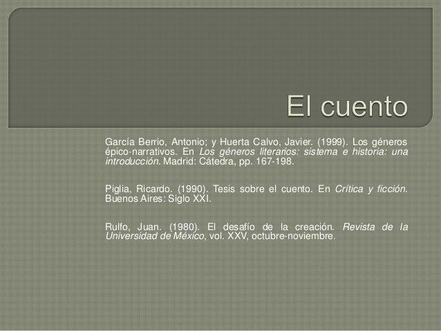 García Berrio, Antonio; y Huerta Calvo, Javier. (1999). Los géneros  épico-narrativos. En Los géneros literarios: sistema ...