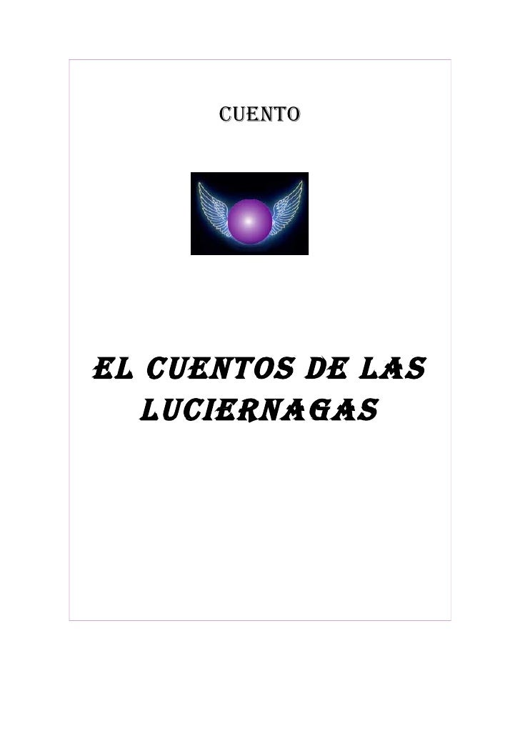 Cuento     eL CuentoS De LAS    LuCIeRnAGAS