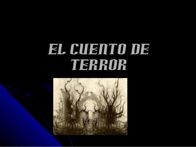 EL CUENTO DEEL CUENTO DE TERRORTERROR