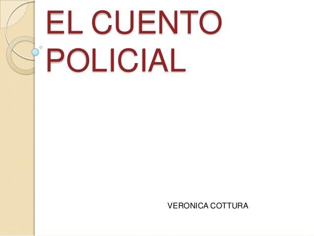 EL CUENTO POLICIAL  VERONICA COTTURA