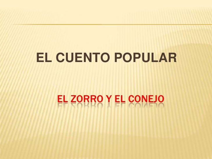 EL CUENTO POPULAR  EL ZORRO Y EL CONEJO