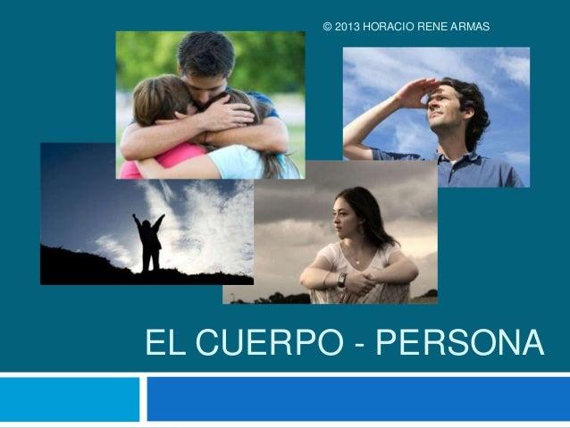 EL CUERPO - PERSONA© 2013 HORACIO RENE ARMAS