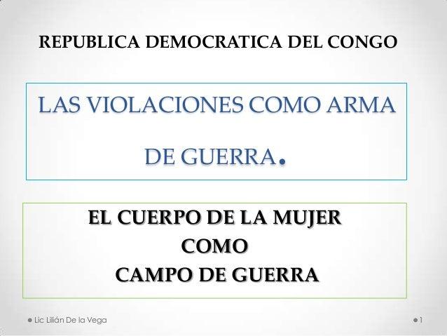 REPUBLICA DEMOCRATICA DEL CONGO LAS VIOLACIONES COMO ARMA                                .                        DE GUERR...