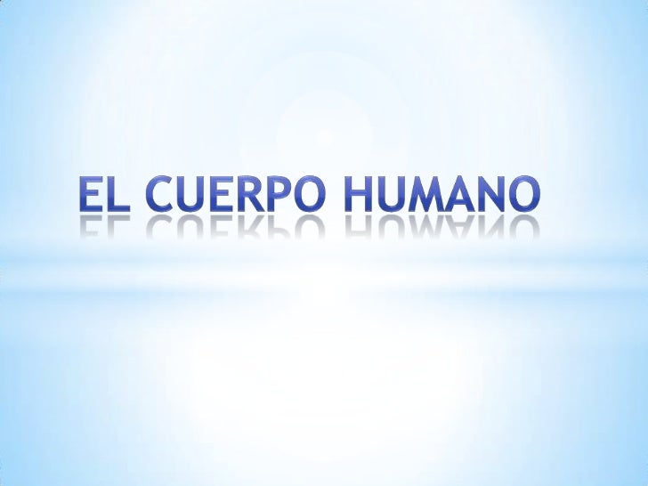 *El cuerpo humano:Nuestro cuerpo tiene unaestructura que le permite tenersoporte y forma. Tenemosmúsculos, huesos y piel.