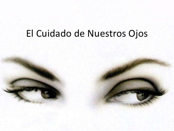 El Cuidado de Nuestros Ojos<br />