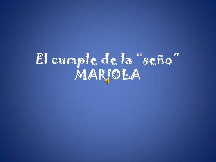 """El cumple de la """"seño""""MARIOLA<br />"""