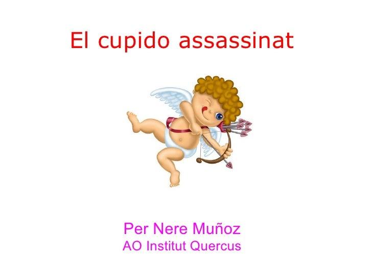 El Cupido Assassinat