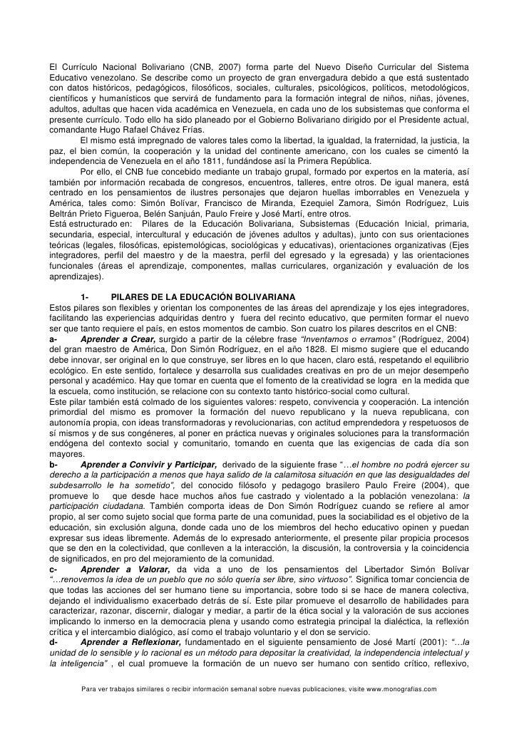 El Currículo Nacional Bolivariano (CNB, 2007) forma parte del Nuevo Diseño Curricular del Sistema Educativo venezolano. Se...