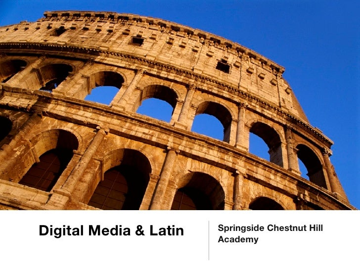 Digital Media & Latin   Springside Chestnut Hill                        Academy