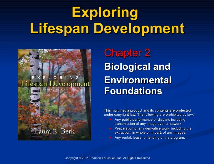 Exploring  Lifespan Development <ul><li>Chapter 2 </li></ul><ul><li>Biological and </li></ul><ul><li>Environmental Foundat...