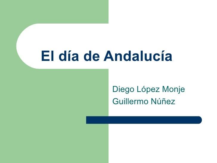 El día de Andalucía Diego López Monje Guillermo Núñez